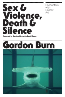 Sex & Violence, Death & Silence : Encounters with Recent Art, Paperback Book