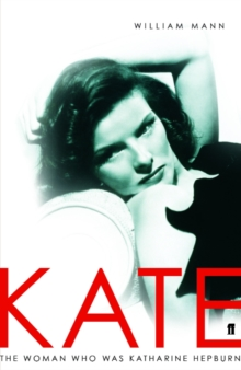 Kate : the Woman Who Was Katharine Hepburn, Hardback Book