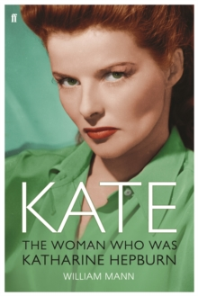 Kate : The Woman Who Was Katharine Hepburn, Paperback Book