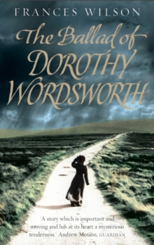 The Ballad of Dorothy Wordsworth, Paperback Book