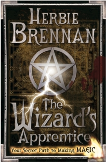 The Wizard's Apprentice : Your Secret Path to Making Magic, Paperback Book