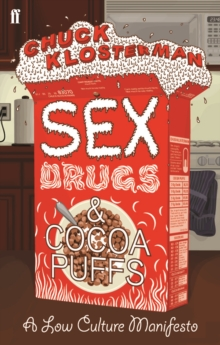 Sex, Drugs, and Cocoa Puffs, Paperback Book