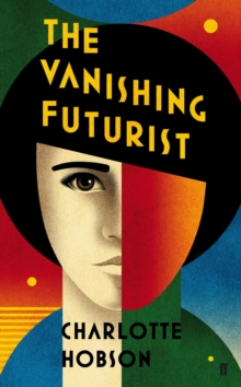 The Vanishing Futurist, Hardback Book