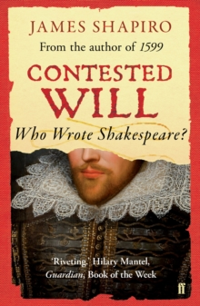 Contested Will : Who Wrote Shakespeare ?, Paperback Book