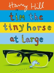 Tim the Tiny Horse at Large, Hardback Book