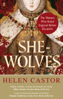 She-Wolves : The Women Who Ruled England Before Elizabeth, Paperback / softback Book