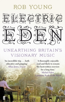 Electric Eden : Unearthing Britain's Visionary Music, Paperback Book