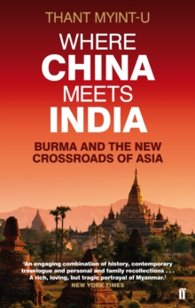 Where China Meets India : Burma and the New Crossroads of Asia, Paperback / softback Book
