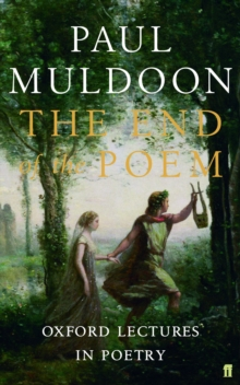 The End of the Poem : Oxford Lectures, Paperback / softback Book