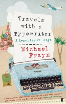 Travels with a Typewriter : A Reporter at Large, Paperback / softback Book