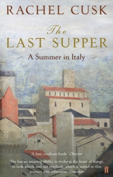 The Last Supper : A Summer in Italy, Paperback Book
