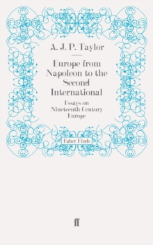 Europe from Napoleon to the Second International : Essays on Nineteenth-Century Europe, Paperback / softback Book