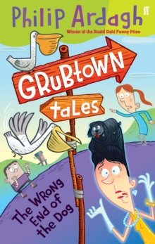 Grubtown Tales: The Wrong End of the Dog : Grubtown Tales, Paperback / softback Book