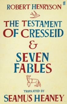 The Testament of Cresseid & Seven Fables : Translated by Seamus Heaney, Hardback Book