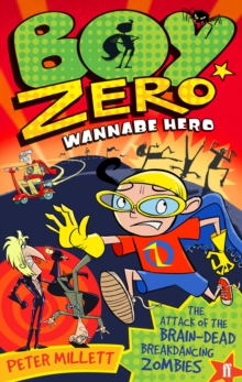 Boy Zero Wannabe Hero: The Attack of the Brain-Dead Breakdancing Zombies, Paperback Book