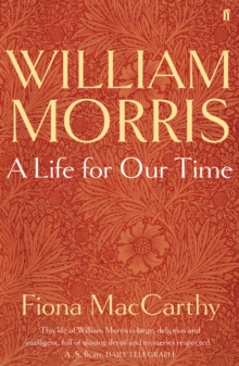 William Morris: a Life for Our Time, Paperback Book