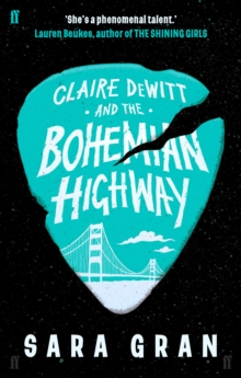 Claire DeWitt and the Bohemian Highway, Paperback / softback Book
