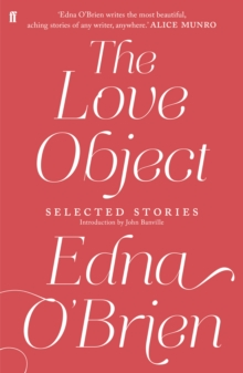 The Love Object : Selected Stories of Edna O'Brien, Hardback Book