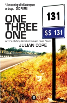 One Three One : A Time-Shifting Gnostic Hooligan Road Novel, Paperback Book