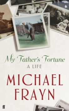 My Father's Fortune : A Life, Hardback Book