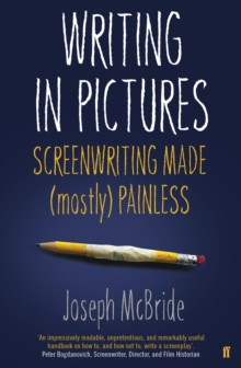 Writing in Pictures : Screenwriting Made (Mostly) Painless, Paperback / softback Book