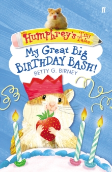 Humphrey'S Tiny Tales 4: My Great Big Birthday bash!, Paperback Book