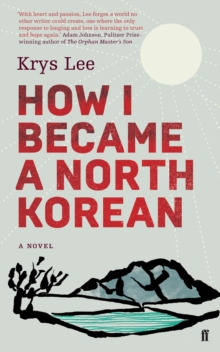 How I Became a North Korean, Paperback / softback Book
