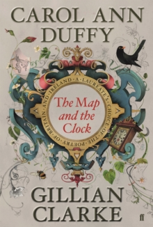 The Map and the Clock : A Laureate's Choice of the Poetry of Britain and Ireland, Hardback Book