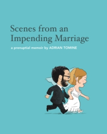 Scenes from an Impending Marriage : a prenuptial memoir, Hardback Book