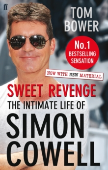 Sweet Revenge : The Intimate Life of Simon Cowell, Paperback Book