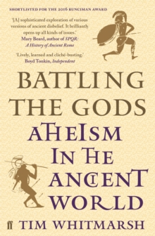 Battling the Gods : Atheism in the Ancient World, Paperback / softback Book