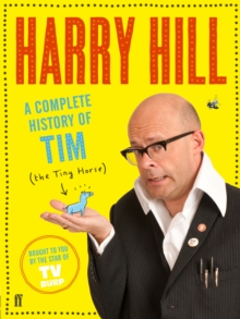 A Complete History of Tim (the Tiny Horse), Paperback Book
