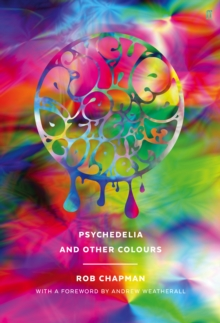 Psychedelia and Other Colours, Hardback Book