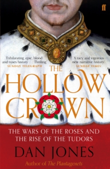 The Hollow Crown : The Wars of the Roses and the Rise of the Tudors, Paperback / softback Book