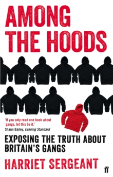 Among the Hoods : Exposing the Truth About Britain's Gangs, Paperback Book