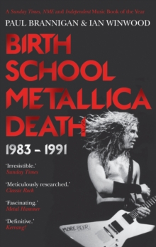 Birth School Metallica Death : 1983-1991, Paperback Book