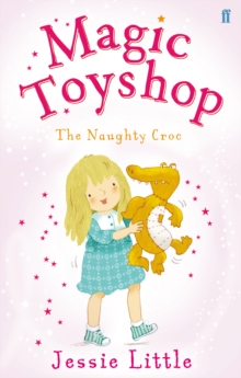 Magic Toyshop: the Naughty Croc, Paperback Book