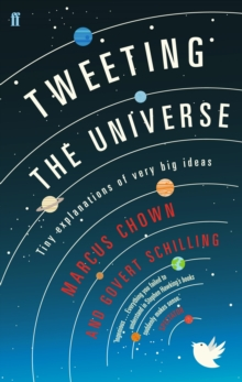 Tweeting the Universe : Tiny Explanations of Very Big Ideas, Paperback Book
