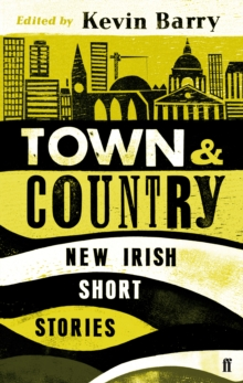 Town and Country : New Irish Short Stories, Paperback / softback Book