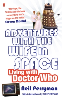 Adventures With the Wife in Space : Living With Doctor Who, Paperback / softback Book