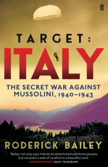 Target: Italy : The Secret War Against Mussolini 1940-1943, Paperback Book