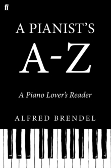 A Pianist's A-Z : A Piano Lover's Reader, Hardback Book