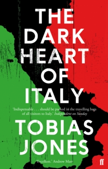 The Dark Heart of Italy, Paperback / softback Book