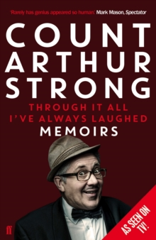 Through it All I've Always Laughed : Memoirs of Count Arthur Strong, Paperback / softback Book
