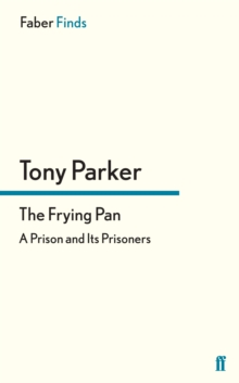 The Frying Pan : A Prison and Its Prisoners, Paperback Book