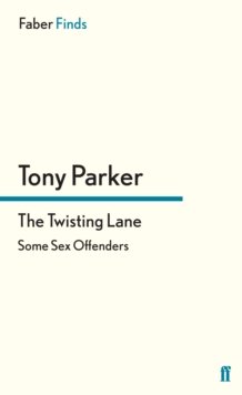 The Twisting Lane : Some Sex Offenders, Paperback / softback Book