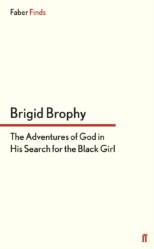 The Adventures of God in His Search for the Black Girl, Paperback / softback Book