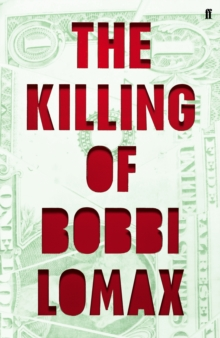 The Killing of Bobbi Lomax, Hardback Book