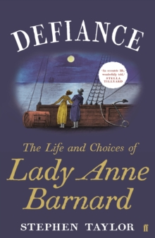 Defiance : The Life and Choices of Lady Anne Barnard, Hardback Book
