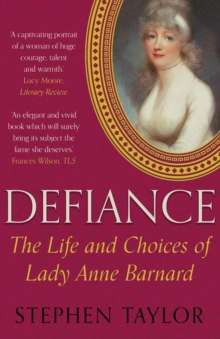 Defiance : The Life and Choices of Lady Anne Barnard, Paperback / softback Book